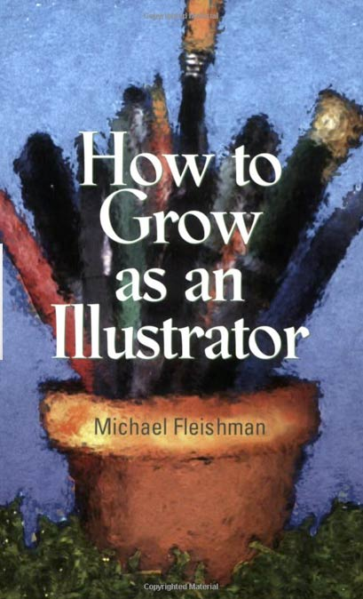 How to grow as an illustrator par Michael Fleishman